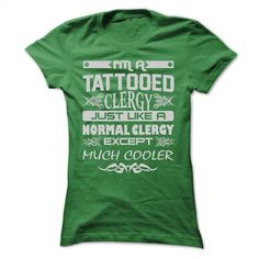 TATTOOED Clergy – AMAZING T SHIRTS T Shirt, Hoodie, Sweatshirts - custom sweatshirts #tee #clothing