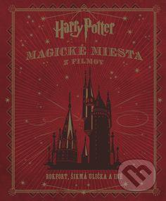 Martinus.sk > Knihy: Harry Potter - Magické miesta z filmov (Jody Revenson)