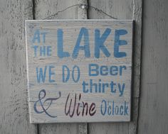 Hey, I found this really awesome Etsy listing at https://www.etsy.com/listing/172849765/funny-lake-sign-at-the-lake-we-do-beer