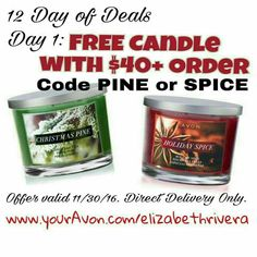 #AVON's 12 Days of Deals start today 11/30/16.  Day 1: #Free #Candle with $40+ order. Your choice of #Christmas Pine or #Holiday Spice. Use Code: PINE or SPICE ONLINE ONLY! https://elizabethrivera.avonrepresentative.com