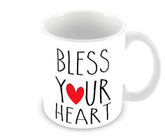 Bless Your Heart 11 Oz Coffee Mug Geek Details http://www.amazon.com/dp/B00LIMO6TA/ref=cm_sw_r_pi_dp_m-xXtb0989SXTX98