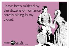 Romances give us readers unrealistic expectations...but I wouldn't have it any other way.