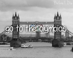 Before I die. I've had this dream since I was tiny.