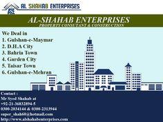 AL-SHAHAB ENTERPRISES We Deal In  1. Gulshan-e-Maymar  2 . D.H.A City  3. Bahria Town  4. Garden City  5. Taisar Town  6. Gulshan-e-Mehran Contact  Mr Syed Shahab 0300-2034144 0300-2313944 http://www.alshahabenterprises.com Advertise By World Connect Marketing Ms: Emaan 03119977140 https://www.facebook.com/worldconnectmarketing https://twitter.com/emaan_memon?s=08 https://www.linkedin.com/in/emaan-memon-29252895 @worldconnectmarketing