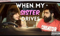 WHEN MY SISTER DRIVES | Rishhsome