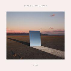 Zedd – Stay (Feat. Alessia Cara) (2017)