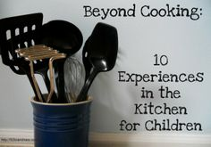 10 experiences in the kitchen for children