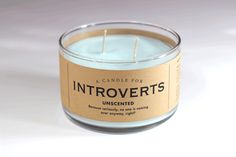 Light up with a Candle for Introverts, a handcrafted soy candle in nonconfrontational ocean blue. And we didn't bother scenting it. Because seriously, it's not like anyone is coming over anyway, right?