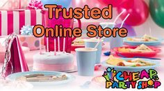 Now recognized trusted online store for party supplies in England, UK