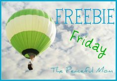 Freebie Friday: The best free samples, offers, ebooks and kids stuff from this week! --The Peaceful Mom