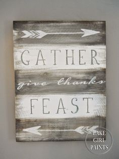 """Gather, Give Thanks & Feast"" #Fall & #Thanksgiving Sign"