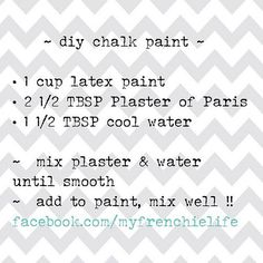 Diy Chalk Paint - I Tweaked This Recipe A Little Bit. One Cup Of Latex Paint, 2 Tablespoons Of Plaster Of Paris, And 2 Tablespoons Of Water. The Original Recipe Was Too Clumpy.