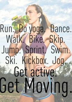 It doesn't matter what you do, just get moving!
