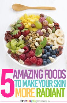 5 Amazing Foods to Make Your Skin More Radiant - Fitness Fashionista