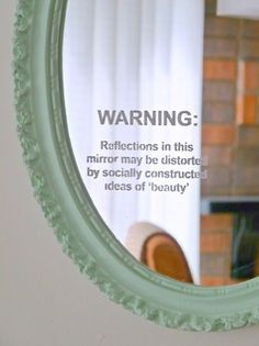 Might put this in the bathroom? Get a plain mirror and paint it whatever colour you want. (: