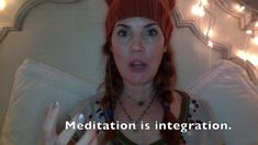 Meditation is Integration :  Take time with your Divine. Spiritual Vixen DAY 2 Self-care