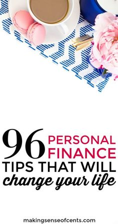 Learning more about personal finance tips can change your life. Here are over 96 personal finance tips that can help you to save more money, make more money, and more! #personalfinance #personalfinancetips #savemoney