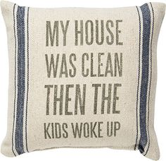 My House Was Clean Then The Kids Woke Up - Canvas Throw Pillow Blue Stripes 10-in