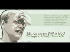 Dietrich Bonhoeffer's Legacy: Ethics and the Will of God