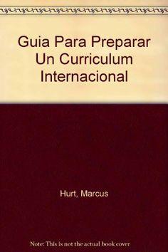 Guia para preparar un curriculum internacional.: Marcus Y Stephanie Hurt:  {Portada de Amazon.es}