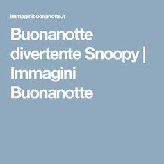 Buonanotte divertente Snoopy | Immagini Buonanotte