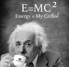 Listo This is great as I love coffee and appreciate Albert Einstein!