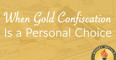 Should You Be Scared of Getting Your #Gold Confiscated   Money Metals Exchange