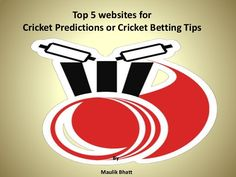 Free Betting Tips - Here you will find top 5 websites for Cricket Match Predictions (cricket predictor) or also you can say Cricket Betting Tips, View This Slide-share Now!! - Receive Free Betting Tips from Our Pro Tipsters Join Over 76,000 Punters who Receive Daily Tips and Previews from Professional Tipsters for FREE