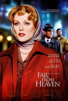"""Far From Heaven"" is a 2002 film written & directed by Todd Haynes and starring Julianne Moore, Dennis Quaid, Dennis Haysbert & Patricia Clarkson. Julianne Moore, Love Movie, Movie Tv, Movie List, Far From Heaven, Elmer Bernstein, Todd Haynes, Lgbt, Rolodex"