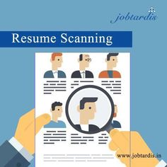 Scan your Resume & Improve your possibility or Get plenty of job prospects with Resume Scanning Service @ Jobtardis http://www.jobtardis.in/Job_resume_scanning.php