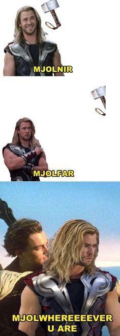 Mjolnir, Mjolfar, Mjol-wherever-you-are - Making fun of Thor's Hammer with Leonardo DiCaprio.
