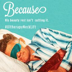 Because his beauty rest isn't cutting it. #Ultherapy #NeckLift www.dr-delgado.com