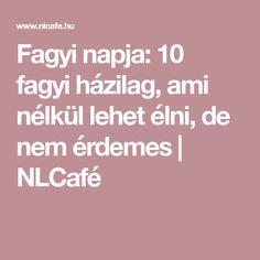 Fagyi napja: 10 fagyi házilag, ami nélkül lehet élni, de nem érdemes | NLCafé