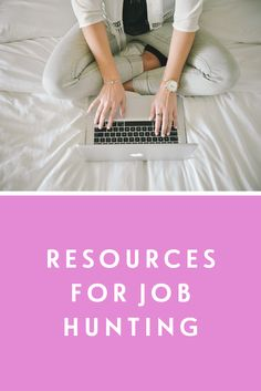 Resources For Job Hunting   www.lifemodifier.com - A Guide For Millennial Women