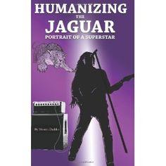 Humanizing the Jaguar (Paperback)  http://www.amazon.com/dp/1463670435/?tag=helhyd-20  1463670435