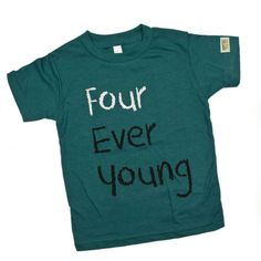 Four Ever Young  Fourth birthday customize your colors