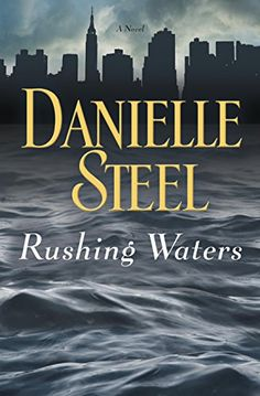 Rushing Waters: A Novel by Danielle Steel https://www.amazon.com/dp/B0190HN0FU/ref=cm_sw_r_pi_dp_x_qDTcyb1YH4Q20