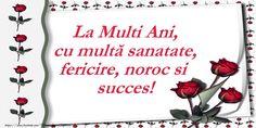 La Multi Ani, cu multă sanatate, fericire, noroc si succes!