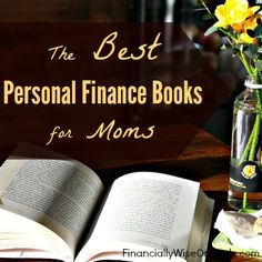 Books are always great gifts for everyone and why not to get your Mom something that inspires and helps her in her life. The best personal finance books are inspiring, empowering and educational. http://www.financiallywiseonheels.com/best-personal-finance-books-for-moms/ #personalfinance #finance #moms #books