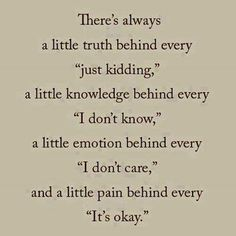 """So true about just kidding. I've always felt there was a portion of truth behind someone's """"just kidding"""". Words Quotes, Me Quotes, Motivational Quotes, Funny Quotes, Inspirational Quotes, Sayings, Qoutes, Truth Quotes, Pain Quotes"""