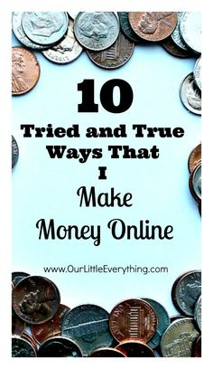 Use these 10 methods to make money online!  I use ALL of these myself!  All legit, no scams or schemes! | www.OurLittleEverything.com
