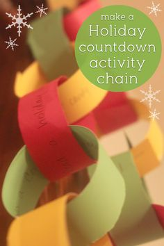 A simple countdown chain that holds a Christmas related activity for each day until Christmas.