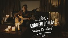 Andrew Combs | Rainy Day Song