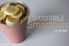 Spoonable Smoothies: a recipe  2 heaping tablespoons of peanut butter  Half to three-quarters of a banana  4 heaping tablespoons of chopped strawberries  About 5 to 6 ounces of liquid yogurt (you can use a combo of plain yogurt and almond milk or regular milk for the tanginess of the yogurt)    Blend everything together and top with a couple tablespoons of granola, the other half of the banana (sliced), and honey if you want.