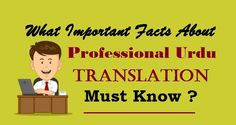 What Important #Facts About Professional #UrduTranslation Must Know ?  #UrduLanguage #TranslationBenefits