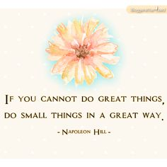 Bloggeretterized | If you cannot do great things, do small things in a great way Wednesday Fuel #Quote