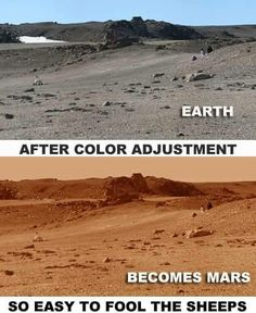Disclosure whistle blowers say the first NASA images to come through to the control were Earth colored until someone tweaked the red...easy to fool people with compartmentalization
