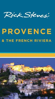 Rick Steves Provence and the French Riviera ($9.99)