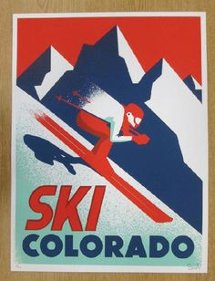 Original silkscreen poster titled Ski Colorado.  18 x 24 inches. Signed and numbered out of 100 by the artist Dan Stiles.