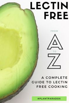Guide: A Complete Guide to Lectin-Free Foods A complete A to Z guide to eating and cooking lectin-free on the Plant Paradox diet.A complete A to Z guide to eating and cooking lectin-free on the Plant Paradox diet. Lectin Free Foods, Lectin Free Diet, Low Lectin Foods, Plant Paradox Food List, Dr Gundry Recipes, Sante Bio, Diet Recipes, Healthy Recipes, Diet Meals